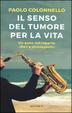 Cover of Il senso del tumore per la vita