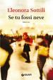 Cover of Se tu fossi neve