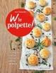 Cover of W le polpette! Le migliori ricette con carne, pesce, verdure
