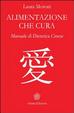 Cover of Alimentazione che cura. Manuale di dietetica cinese