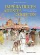 Cover of Impératrices, artistes et cocottes