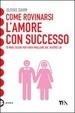 Cover of Come rovinarsi l'amore con successo