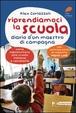 Cover of Riprendiamoci la scuola. Manuale per sopravvivere alla scuola italiana. E cambiarla