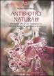 Cover of Antibiotici naturali