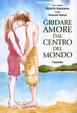 Cover of Gridare amore dal centro del Mondo