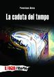 Cover of La caduta del tempo