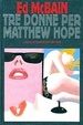 Cover of Tre donne per Matthew Hope