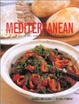 Cover of Mediterranean A Taste of the Sun in Over 150 Recipes