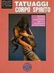 Cover of Tatuaggi, corpo, spirito