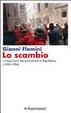 Cover of Lo scambio. I cinque anni che sconvolsero la Repubblica (1990-1994)