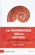 Cover of La matematica della natura. La natura della matematica
