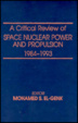Cover of A critical review of space nuclear power and propulsion, 1984-1993
