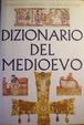 Cover of !! SCHEDA INCOMPLETA !! Dizionario del Medioevo