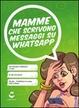 Cover of Mamme che scrivono messaggi su Whatsapp