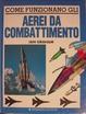 Cover of Come funzionano gli aerei da combattimento