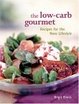 Cover of The Low-Carb Gourmet