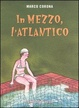 Cover of In mezzo, l'Atlantico