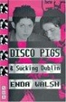 Cover of Disco Pigs and Sucking Dublin