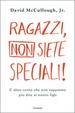 Cover of Ragazzi, non siete speciali