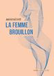 Cover of La femme brouillon