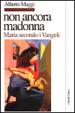 Cover of Non ancora Madonna