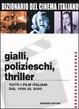 Cover of Dizionario del cinema italiano - Gialli, polizieschi, thriller