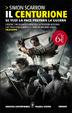 Cover of Il centurione. Se vuoi la pace, prepara la guerra