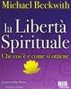 Cover of La libertà spirituale. Che cos'è e come si ottiene