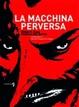 Cover of La macchina perversa