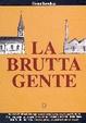 Cover of La brutta gente