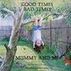 Cover of Good times, bad times, mummy and me