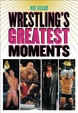 Cover of Wrestling's Greatest Moments