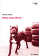 Cover of Perro come perro