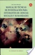 Cover of Manual de técnicas de investigación para estudiantes de Ciencias Sociales y Humanidades