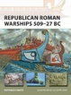 Cover of Republican Roman Warships 509-27 BC