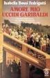 Cover of Amore mio, uccidi Garibaldi