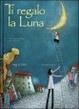 Cover of Ti regalo la Luna