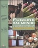 Cover of Fuggire dal mondo e vivere in totale autosufficienza