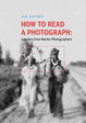 Cover of How to read a photograph
