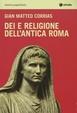 Cover of Dei e religione dell'antica Roma