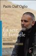 Cover of La sete di Ismaele. Siria, diario monastico islamo-cristiano