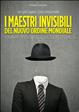 Cover of I maestri invisibili del nuovo ordine mondiale