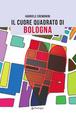 Cover of Il cuore quadrato di Bologna