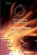 Cover of L' eterno fuoco. L'anima di un sacrilegio. Le sorti di un mondo