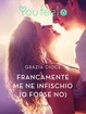 Cover of Francamente me ne infischio (o forse no)