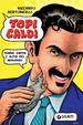 Cover of Topi caldi