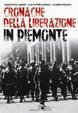 Cover of Cronache della liberazione in Piemonte
