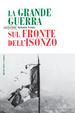 Cover of La grande guerra sul fronte dell'Isonzo
