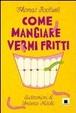 Cover of Come mangiare vermi fritti