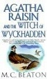 Cover of Agatha Raisin and the Witch of Wyckhadden